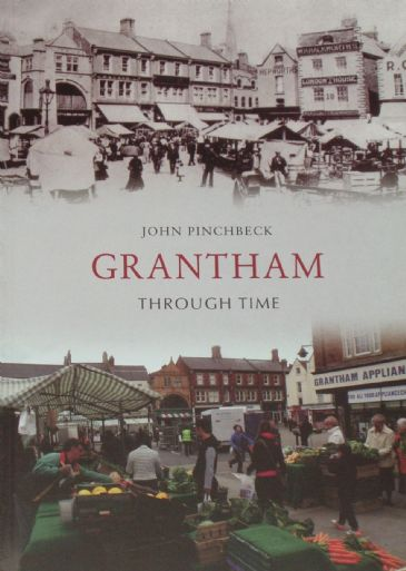Grantham Through Time, by John Pinchbeck